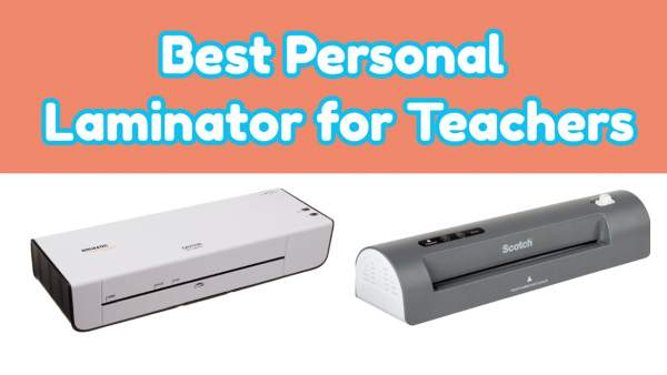 Best Personal Laminator for Teachers