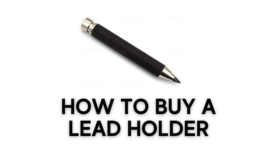 How to buy a lead holder