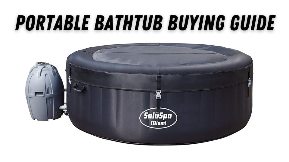 How to Select the Best Portable Bathtub Spa with Heater?
